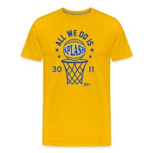 All We Do Is Splash - Men's Premium T-Shirt
