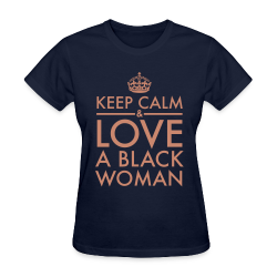Keep Calm & Love A Black Woman Pink Glitz - Women's T-Shirt