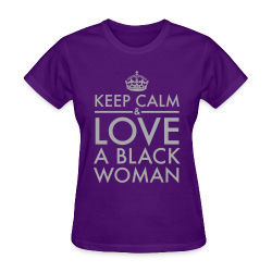 Keep Calm & Love A Black Woman Silver Glitz - Women's T-Shirt