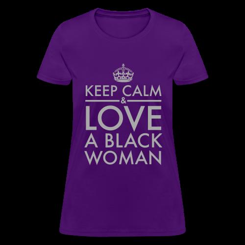 Keep Calm & Love A Black Woman Silver Glitz - Women's T-Shirt