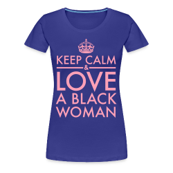 Keep Calm & Love A Black Woman Pink Type 3X - Women's Premium T-Shirt