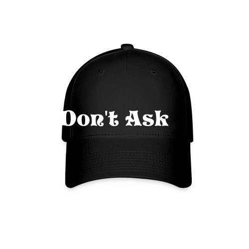 Don't Ask Base Ball Cap - Baseball Cap