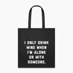 Drink Wine Alone Funny Quote Bags & backpacks