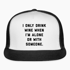 Drink Wine Alone Funny Quote Sportswear
