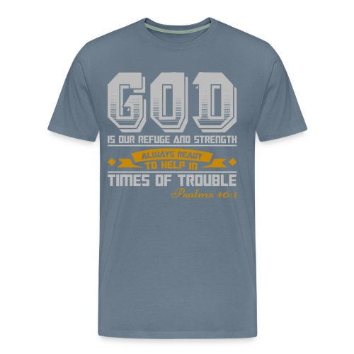 Psalms 46:1 Premium T-Shirt - Men's Premium T-Shirt
