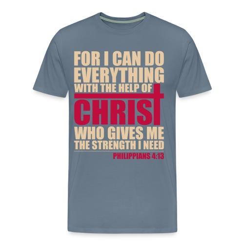 Philippians 4:13 Premium T-Shirt - Men's Premium T-Shirt