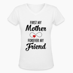 First My Mother Forever My Friend Women's T-Shirts