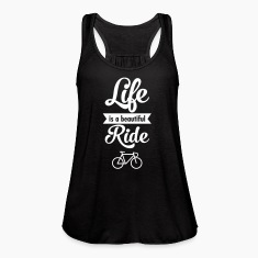 Life Is A Beautiful Ride Tanks