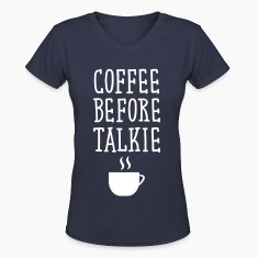 Coffee Before Talkie Women's T-Shirts
