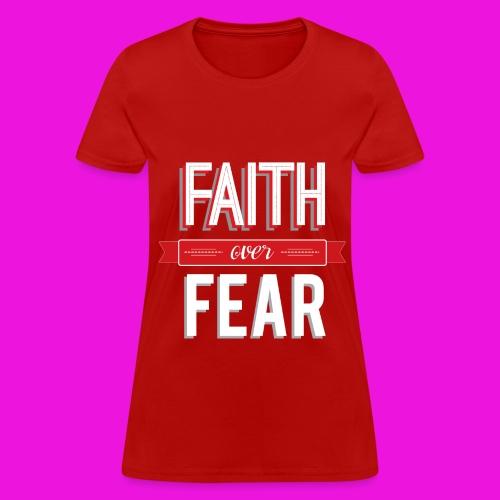 Faith over Fear tee - Women's T-Shirt
