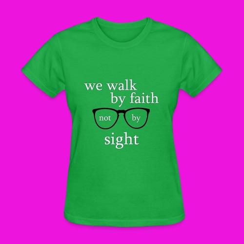 Walk by faith tee - Women's T-Shirt