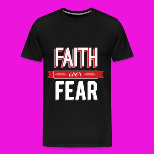 His Faith over Fear - Men's Premium T-Shirt