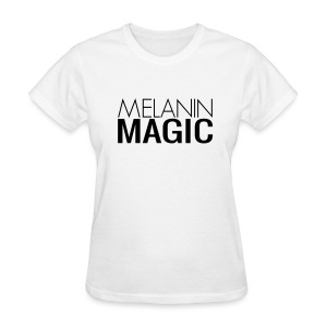 Melanin Magic - Women's T-Shirt