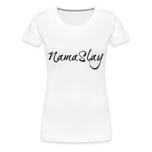 Nama-Slay - Women's Premium T-Shirt