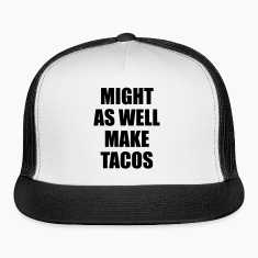 Might As Well Make Tacos Sportswear