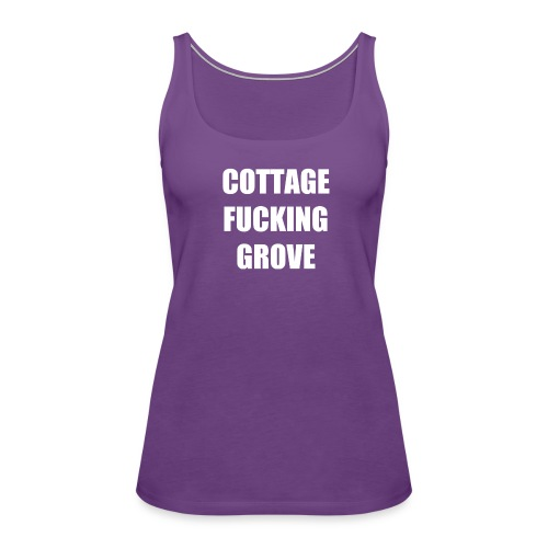COTTAGE F**KING GROVE WOMENS TANK TOP - Women's Premium Tank Top