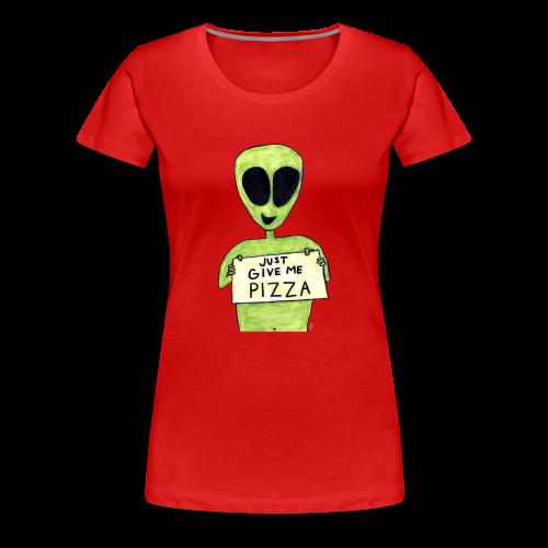Just give me pizza Alien - T-shirt premium pour femmes