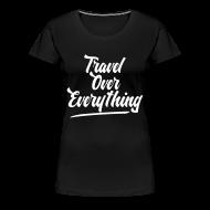 T-Shirts ~ Women's Premium T-Shirt ~ Travel priorites