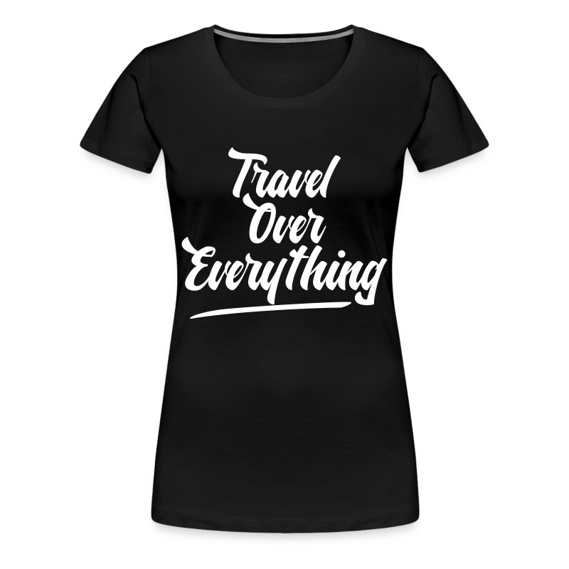 Travel priorites - Women's Premium T-Shirt