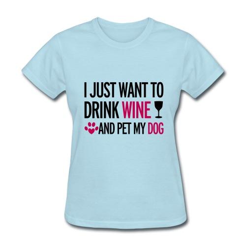 Drink Wine & Pet my Doggie - Women's T-Shirt