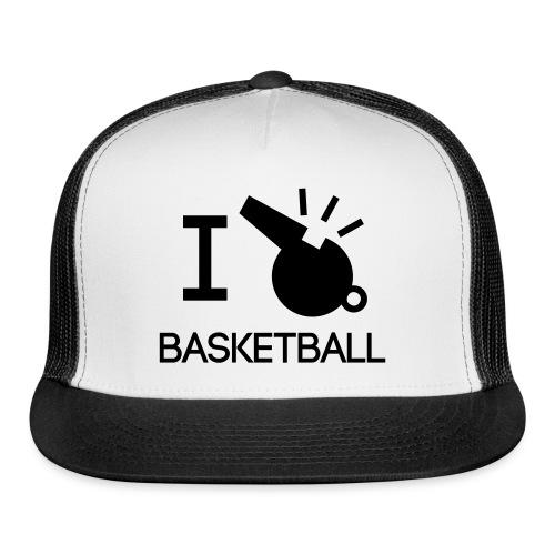 I referee basketball - Trucker Cap