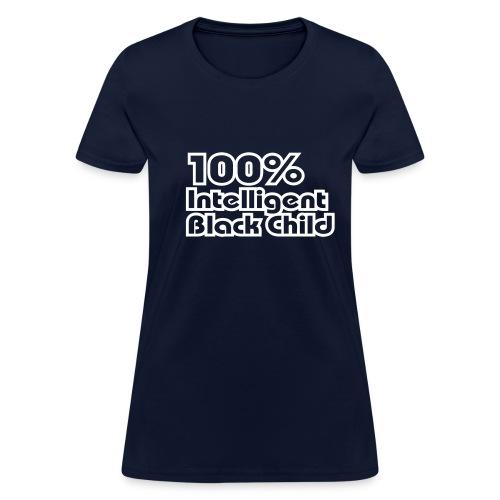 100% Intelligent Black Child - Women's T-Shirt