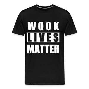 Wook Lives Matter Tee - Men's Premium T-Shirt