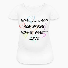 Women's Maternity T-Shirt   First Love