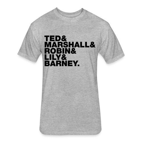 HIMYM T Shirt Lily Ted Robin Marshall Barney  - Fitted Cotton/Poly T-Shirt by Next Level