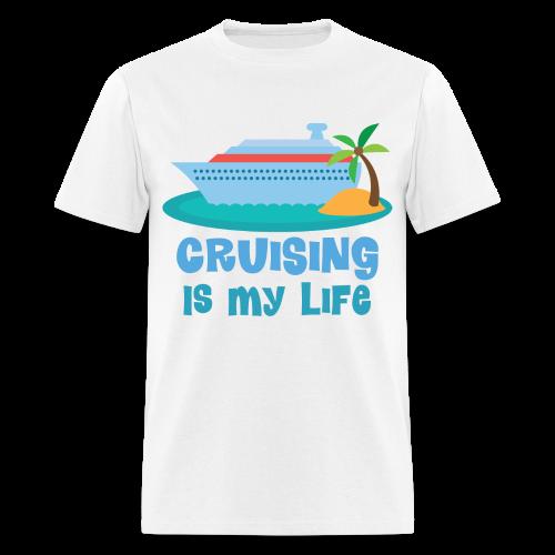 Cruising is my Life! - Men's T-Shirt