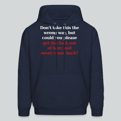 Don't Take This the Wrong Way - Men's Hoodie