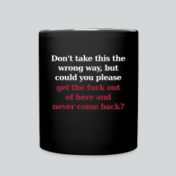 Don't Take This the Wrong Way - Full Color Mug
