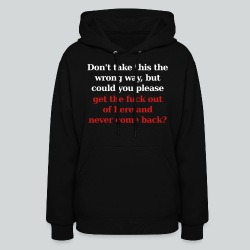 Don't Take This the Wrong Way - Women's Hoodie