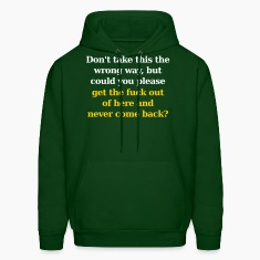 Don't Take This the Wrong Way Hoodies