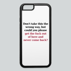 Don't Take This the Wrong Way - iPhone 6/6s Rubber Case
