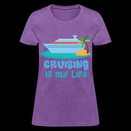 Cruising is my life! Women - Women's T-Shirt