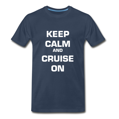 Keep Calm and Cruise on! - Men's Premium T-Shirt