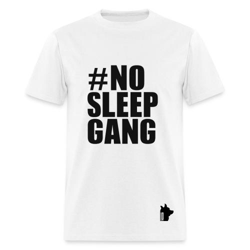 #nosleepgang - Men's T-Shirt