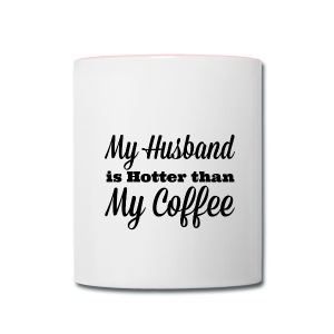My Husband is Hotter than my Coffee - Contrast Coffee Mug