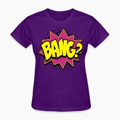 Wanna Bang Comic Style Women's T-Shirts