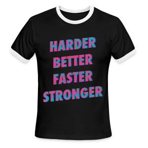 Harder Better Faster Stronger - Men's Ringer T-Shirt