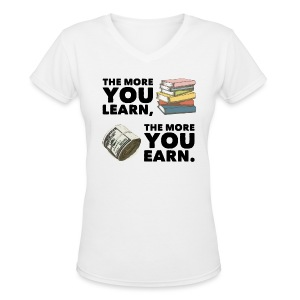 Earn and Learn - Women's V-Neck T-Shirt