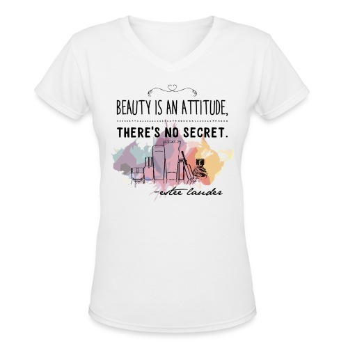 Beauty is Attitude - Women's V-Neck T-Shirt