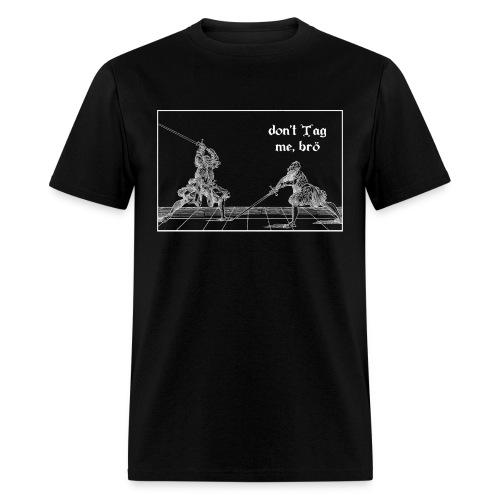 don't Tag me bro men's T-shirt white print - Men's T-Shirt