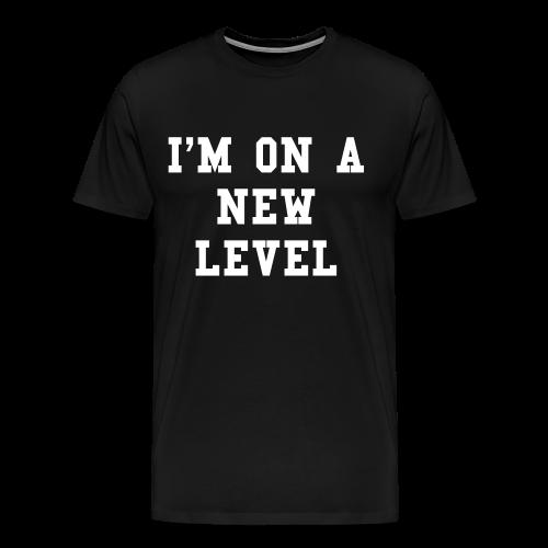 I'm on a new level t-shirt - Men's Premium T-Shirt