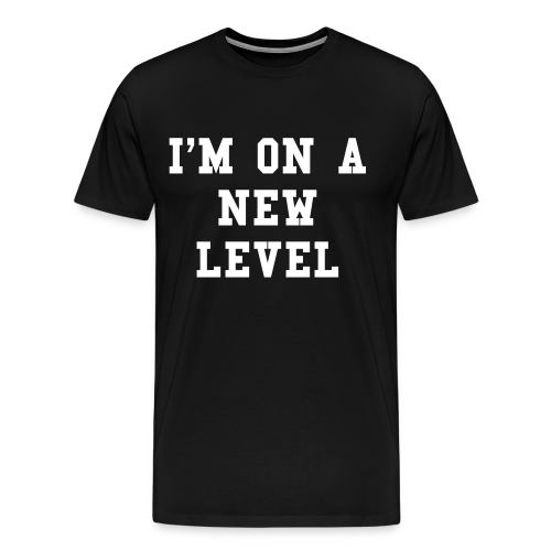 I'm on a new level t-shirt - Men's Premium T-Shirt