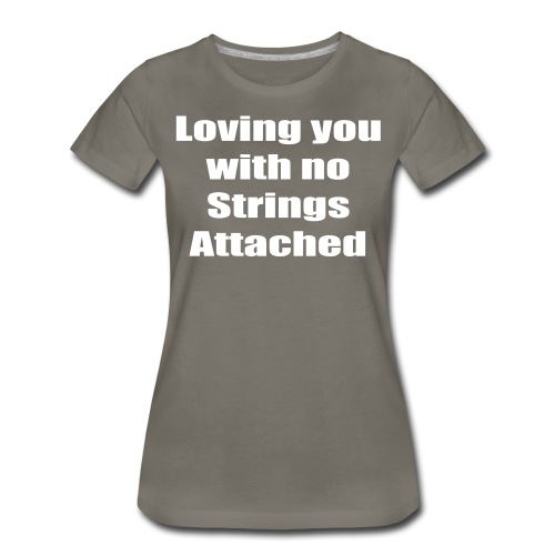 Loving you with no strings attached - Women's Premium T-Shirt