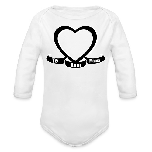 Te amo mama  - Organic Long Sleeve Baby Bodysuit