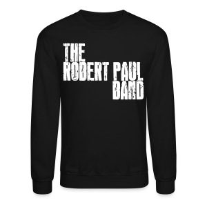 The Robert Paul Band Sweatshirt - Crewneck Sweatshirt
