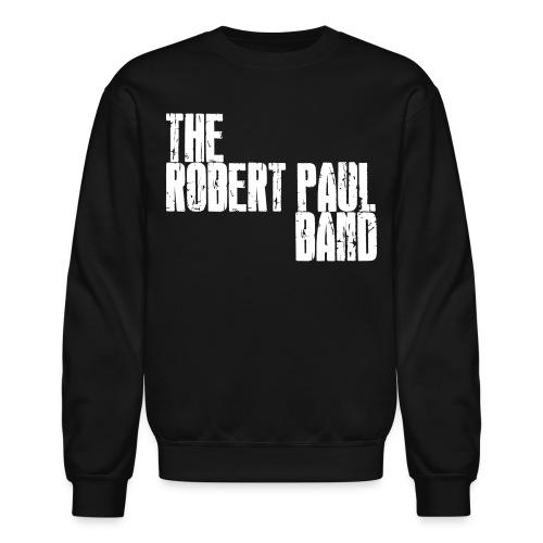The Robert Paul Band Sweatshirt - Crewneck Sweatshirt